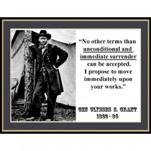 ulysses s grant no other terms except unconditional surrender quote ...