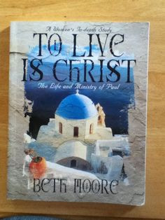 ... The life and ministry of Paul by Beth Moore. A women's in-depth study