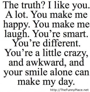 ... Like You A Lot, You Make Me Happy. You make Me laugh - Funny Quotes