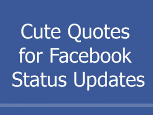 quotes for facebook status that one can enjoy read cute crush quotes ...