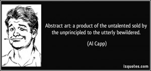 Abstract art: a product of the untalented sold by the unprincipled to ...