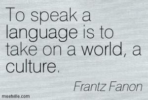 ... -Frantz-Fanon-culture-world-language-politics-Meetville-Quotes-268325