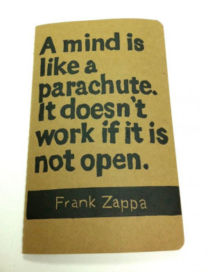 JOURNAL with Frank Zappa Quote A mind is like a by WordsIGiveBy