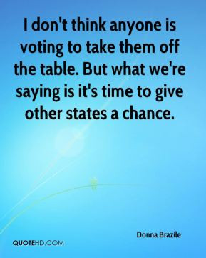 donna brazile quote i dont think anyone is voting to take them off jpg