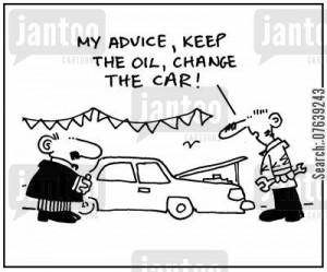 car problems cartoon humor: 'My advice, keep the oil, change the car.'