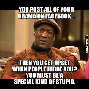 Posting Drama On Facebook Bill Cosby Meme Picture