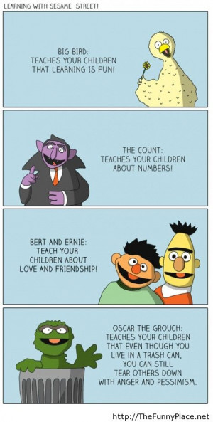 Sesame street's life lessons - Funny Pictures, Awesome Pictures ...
