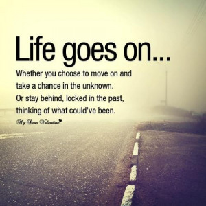 Inspirational quotes inspiring sayings life move on