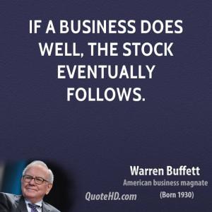warren-buffett-warren-buffett-if-a-business-does-well-the-stock ...
