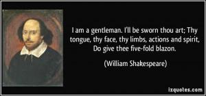 quote-i-am-a-gentleman-i-ll-be-sworn-thou-art-thy-tongue-thy-face-thy ...