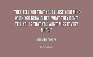 Tell You When Grow Older Will Lose Your Mind Birthday Quote