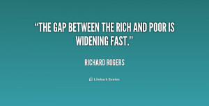 The gap between the rich and poor is widening fast.""