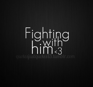 fighting, love, quote