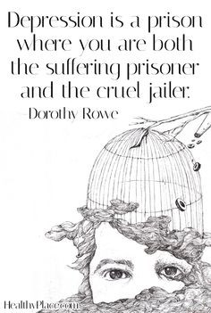 Depression quote: Depression is a prison where you are both the ...