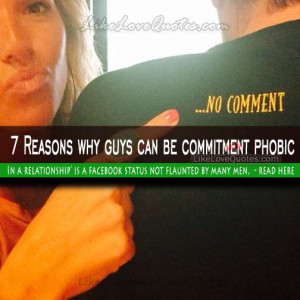 Reasons why guys can be commitment phobic