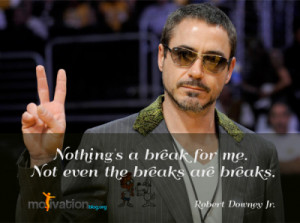 ... quotes by famous actor Robert Downey Jr. famous from Iron Man movie