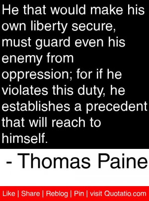 ... that will reach to himself. - Thomas Paine #quotes #quotations