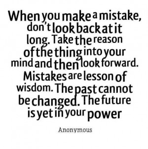 When you make a mistake dont look back at it quote