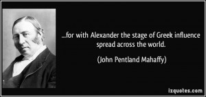 for with Alexander the stage of Greek influence spread across the ...