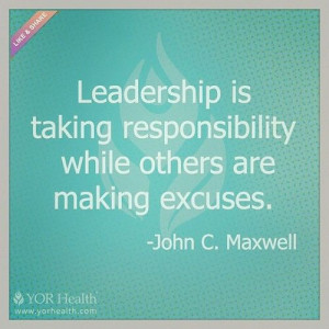 ... , John Maxwell Quotes, Excuses, Leadership Tru Dat, Leadership Quotes