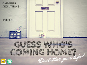 Want to declutter your home? Nominate Yourself or a Friend today!