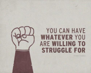 Motivational Quote: You Can Have Whatever You Are Willing To Struggle ...