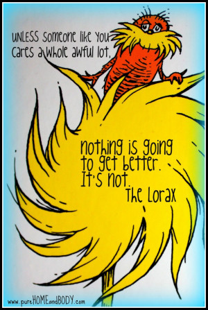 Lorax Quotes 11 quotes to celebrate earth