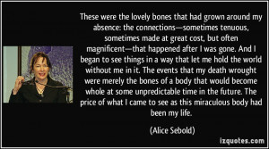 that had grown around my absence: the connections—sometimes tenuous ...