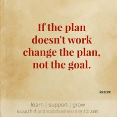 Business Mentor: Quotes To Inspire If the plan doesn't work change ...