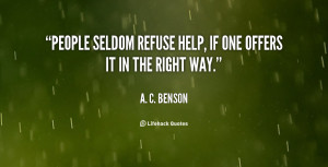 quote-A.-C.-Benson-people-seldom-refuse-help-if-one-offers-65584.png