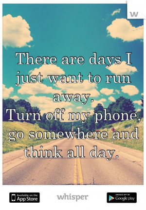 ... Want To Running Away Quotes, I Wanna Running Away, Feelings Quotes
