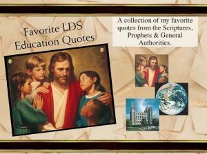 Favorite LDS Education Quotes