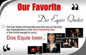 Our Favorite Dos Equis Quotes