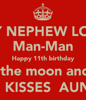 WISH MY NEPHEW LOUIS-JON Man-Man Happy 11th birthday Love you to the ...