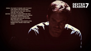 ... , like you're the victim here. The people in that box, Dexter