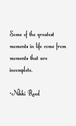 Nikki Reed Quotes & Sayings