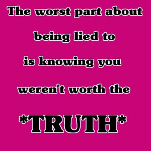 Worst Part About Being Lied