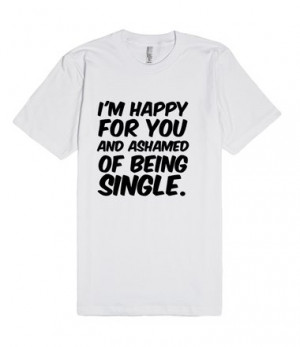 Description: I'm happy for you and ashamed of being single.