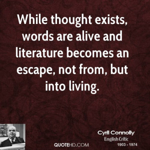 While thought exists, words are alive and literature becomes an escape ...