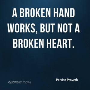broken hand works, but not a broken heart.