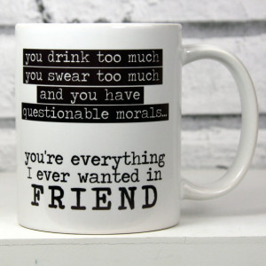 Funny quote mug for friend
