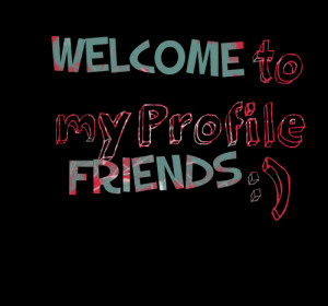 Welcome Facebook Friends Quotes picture: welcome to my