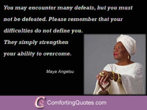 Motivational Quotes About Overcoming Difficult Times by Maya Angelou