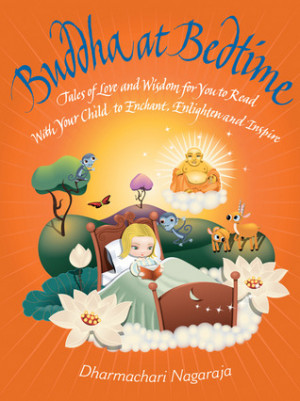 Buddha at Bedtime: Tales of Love and Wisdom for You to Read with Your ...