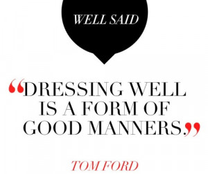 Tom Ford Quote 2