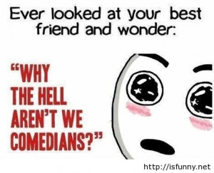 funny comedian best friends quote 2014 2015 funny photos funny