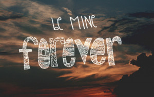 be, be mine forever, forever, mine, phrase, phrases, quote, quotes ...