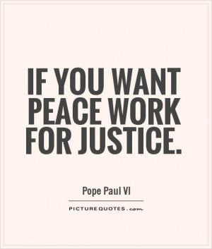 If You Want Peace Work For Justice If you want peace work for