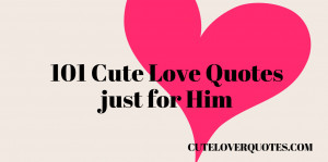101 Cute Love Quotes For Him Pictures, Photos, and Images for Facebook ...