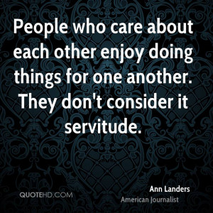 People who care about each other enjoy doing things for one another ...